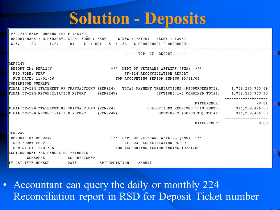 Solution - Deposits Accountant can query the daily or monthly 224 Reconciliation report in RSD for Deposit Ticket number.