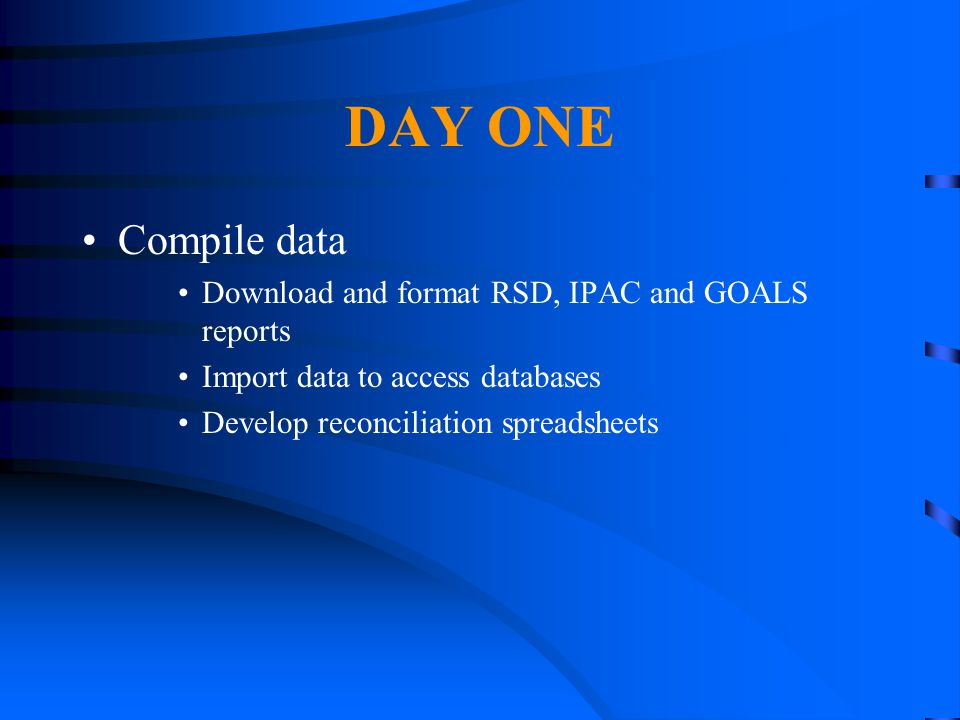 DAY ONE Compile data Download and format RSD, IPAC and GOALS reports