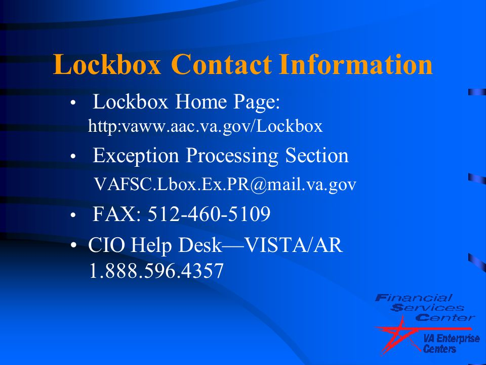 Lockbox Contact Information Lockbox Home Page: http:vaww.aac.va.gov/Lockbox. Exception Processing Section.