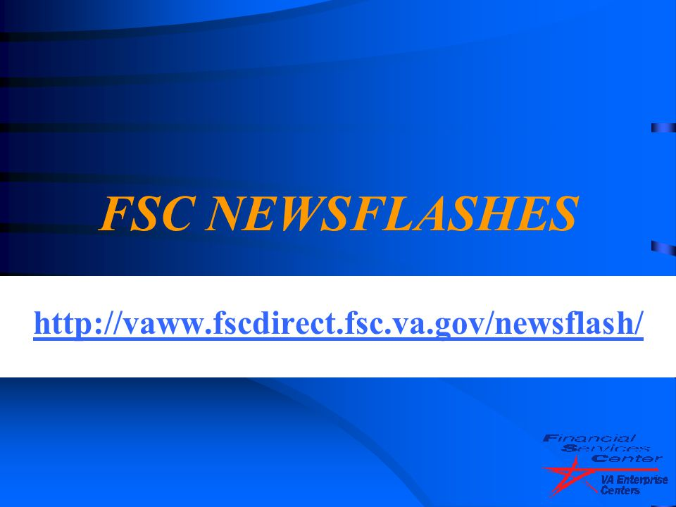 FSC NEWSFLASHES http://vaww.fscdirect.fsc.va.gov/newsflash/