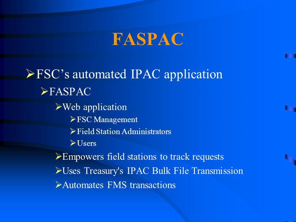 FASPAC FSC's automated IPAC application FASPAC Web application