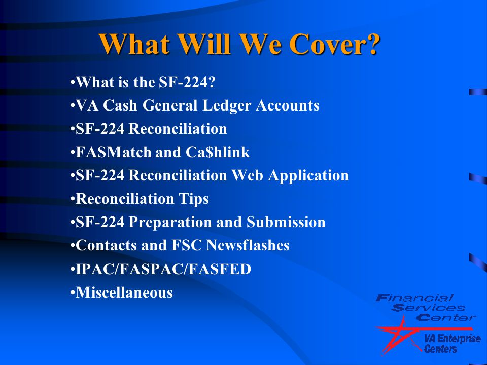 What Will We Cover What is the SF-224