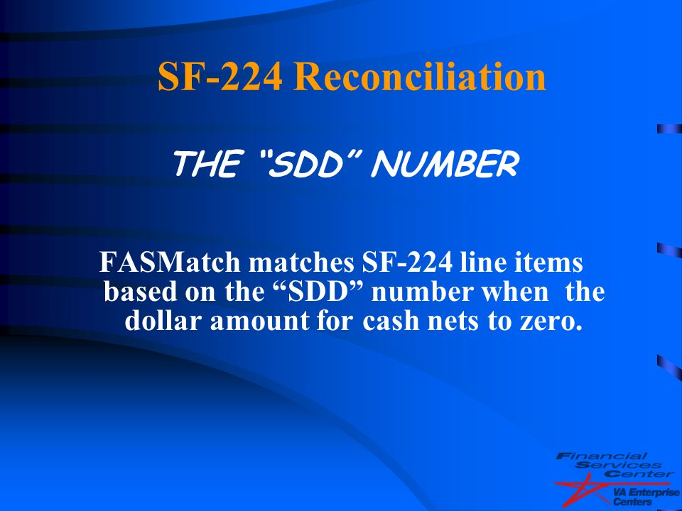 SF-224 Reconciliation THE SDD NUMBER