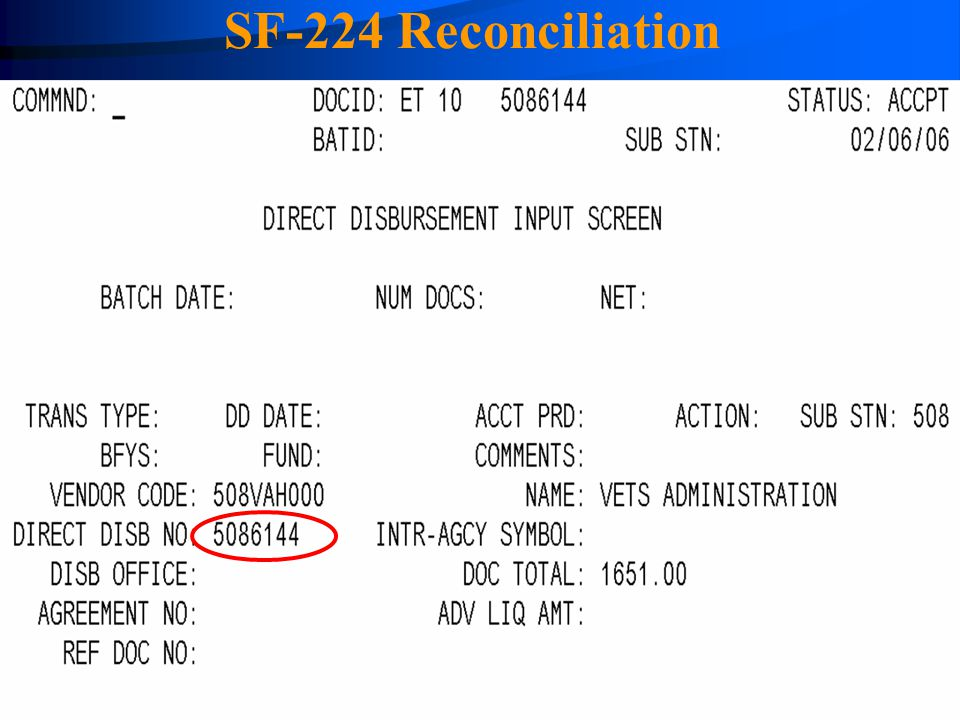 SF-224 Reconciliation 4/14/2017 The ET transaction showing the Direct Disbursement Number