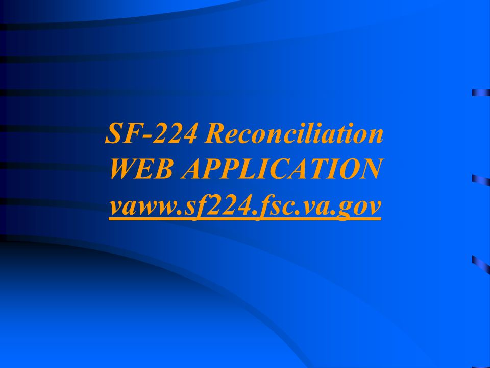 SF-224 Reconciliation WEB APPLICATION vaww.sf224.fsc.va.gov