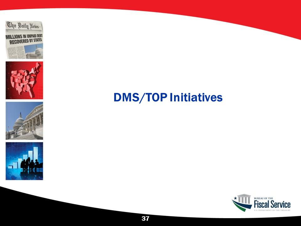DMS/TOP Initiatives