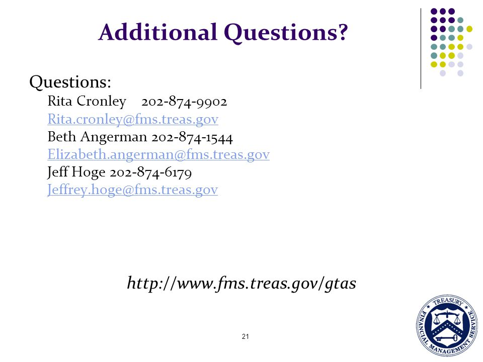 Additional Questions Questions: http://www.fms.treas.gov/gtas