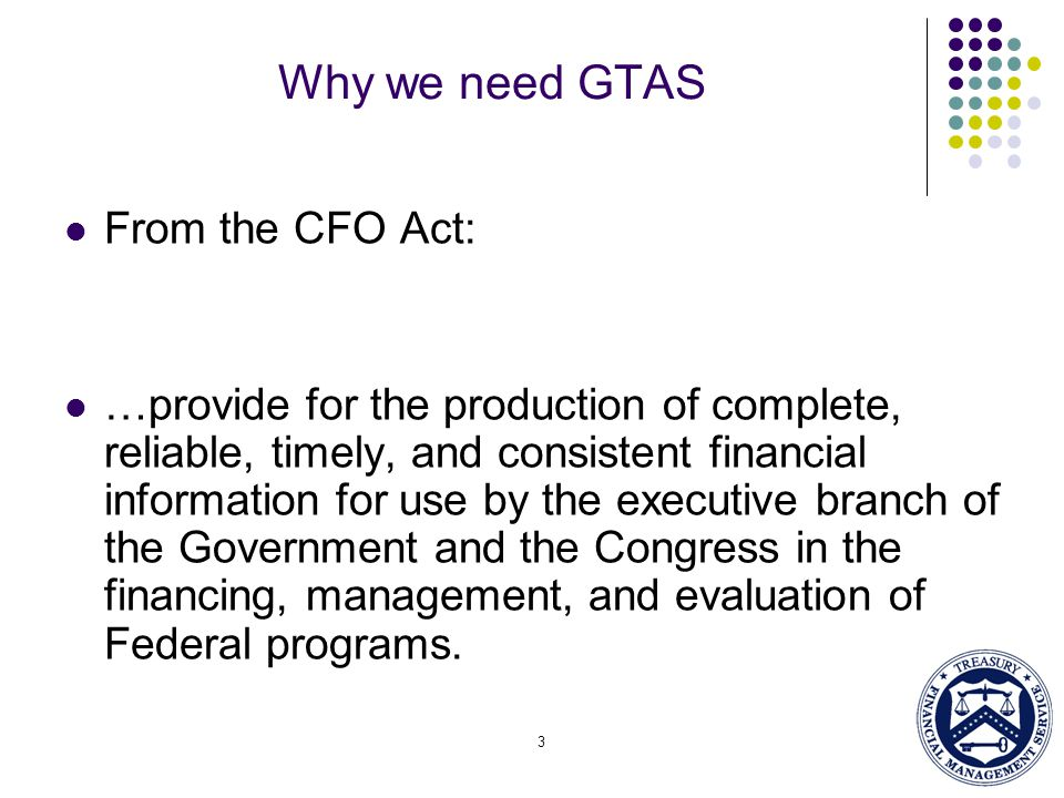 Why we need GTAS From the CFO Act: