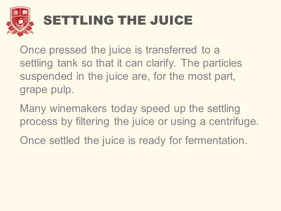 SETTLING THE JUICE