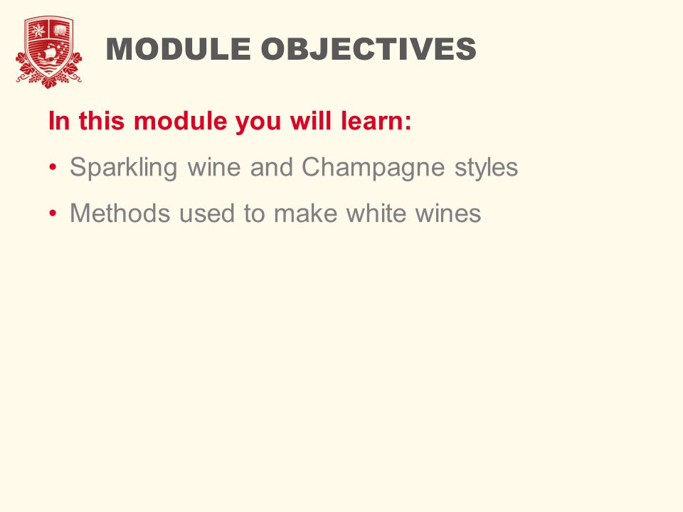 MODULE OBJECTIVES In this module you will learn: