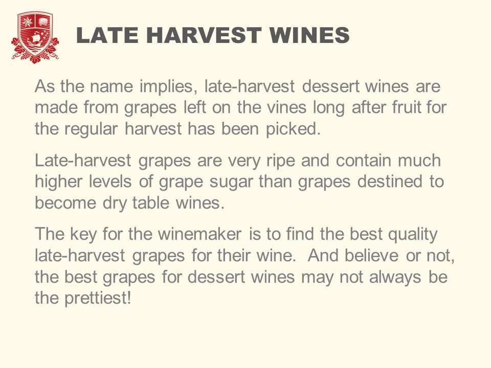 LATE HARVEST WINES