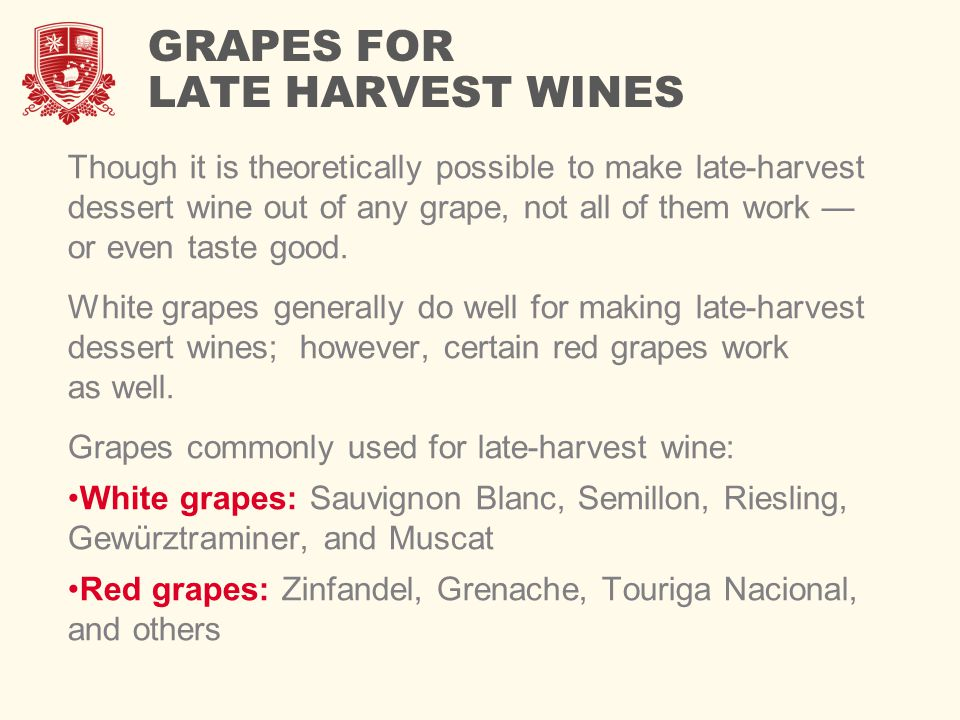 GRAPES FOR LATE HARVEST WINES