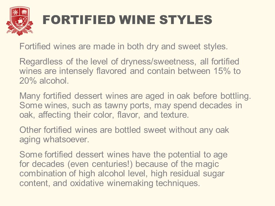 FORTIFIED WINE STYLES