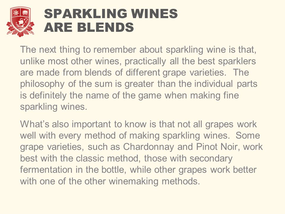 SPARKLING WINES ARE BLENDS