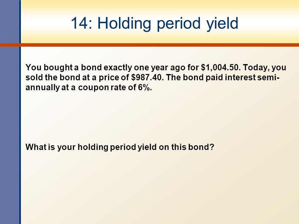 14: Holding period yield