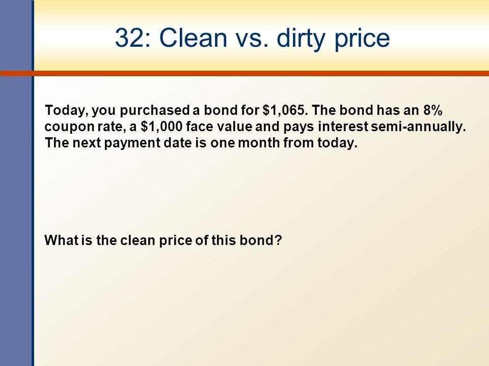 32: Clean vs. dirty price
