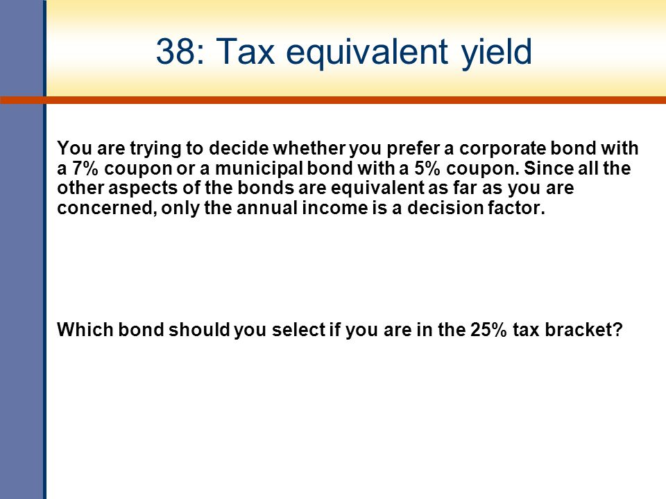 38: Tax equivalent yield