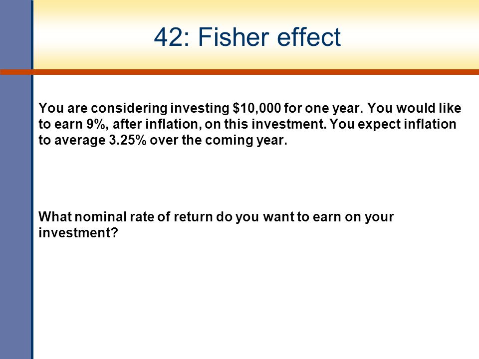 42: Fisher effect