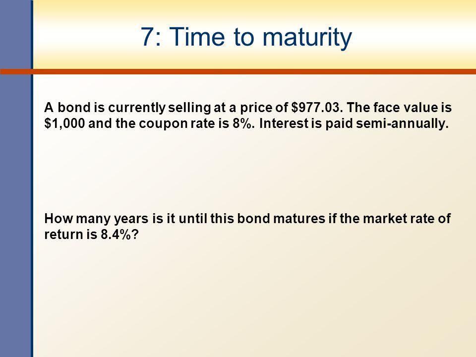 7: Time to maturity