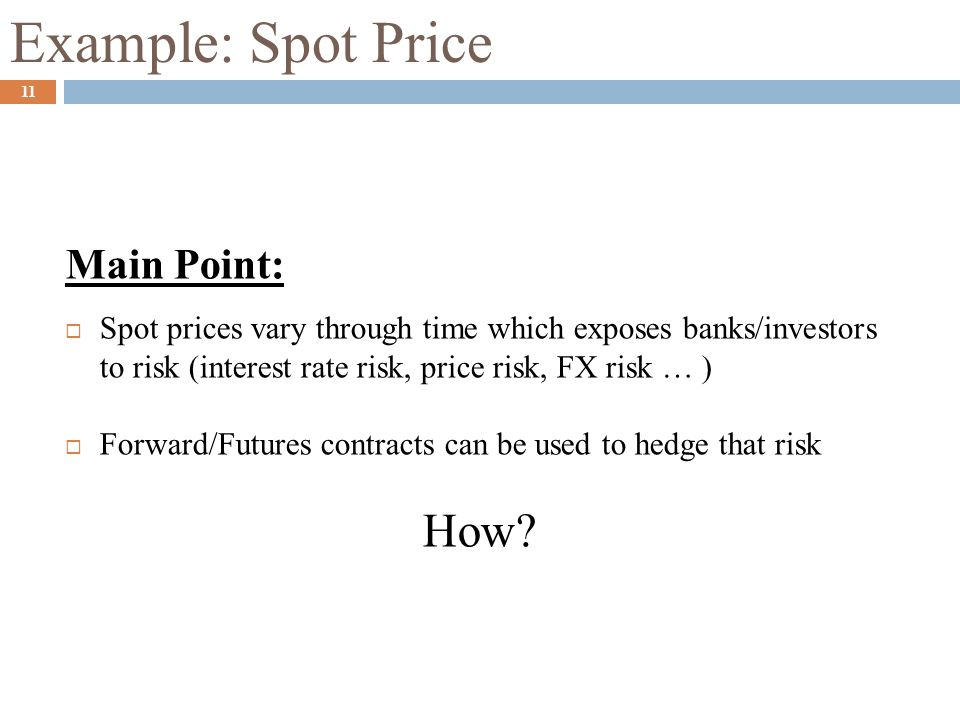 Example: Spot Price How Main Point: