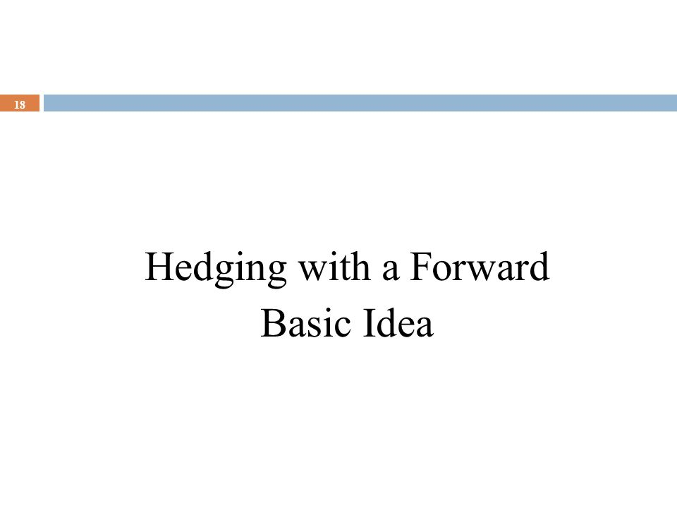 Hedging with a Forward Basic Idea