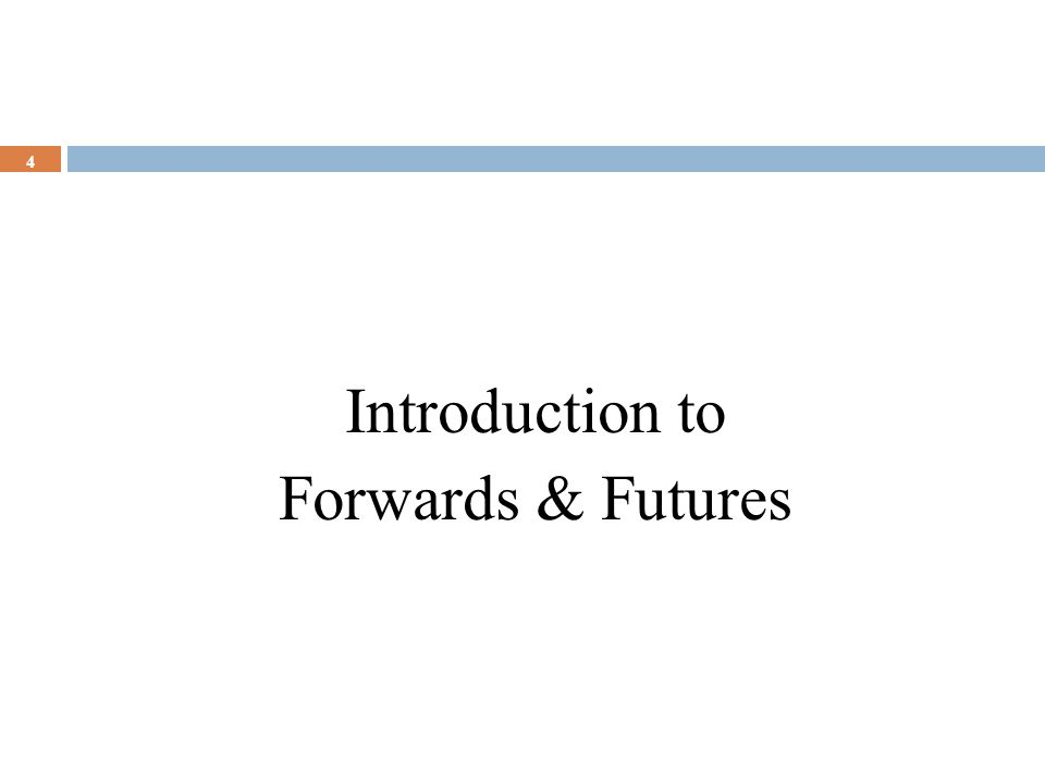 Introduction to Forwards & Futures