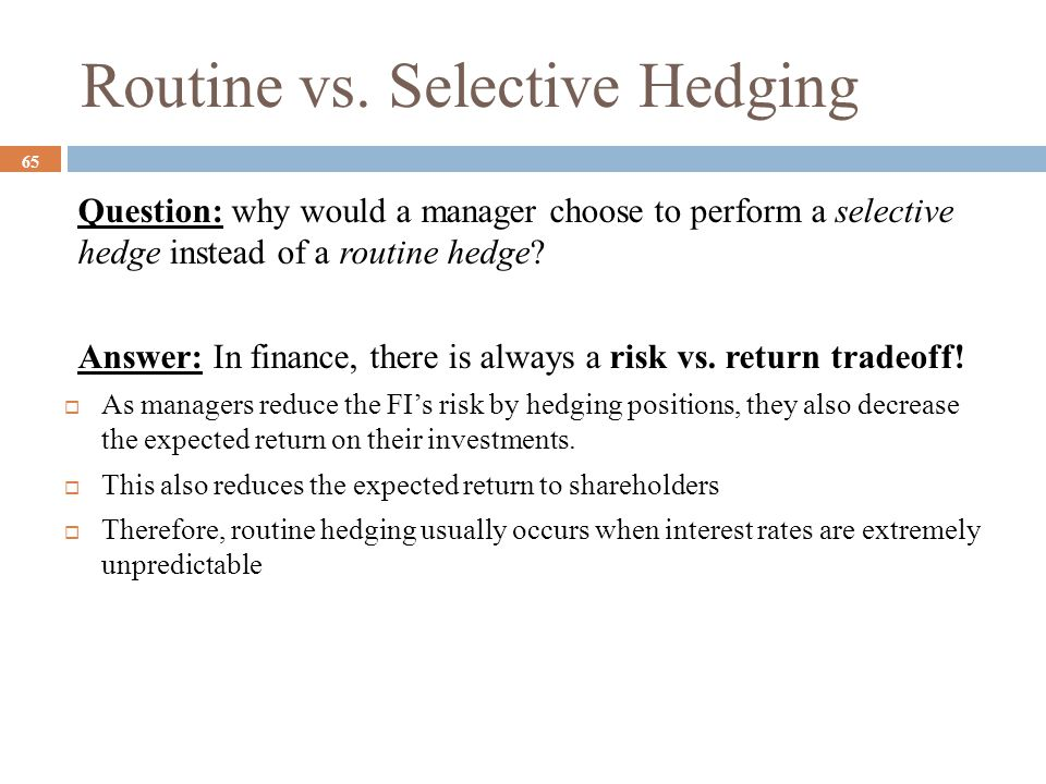 Routine vs. Selective Hedging