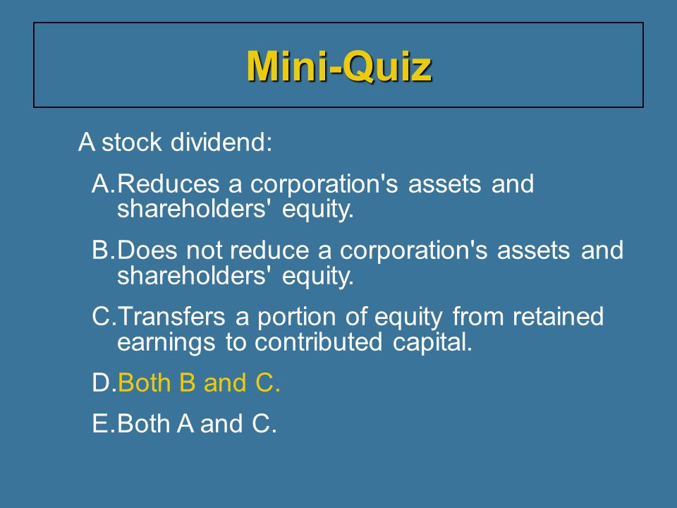Mini-Quiz A stock dividend:
