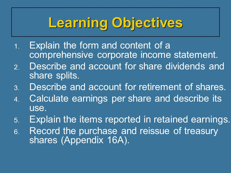 Learning Objectives Explain the form and content of a comprehensive corporate income statement.