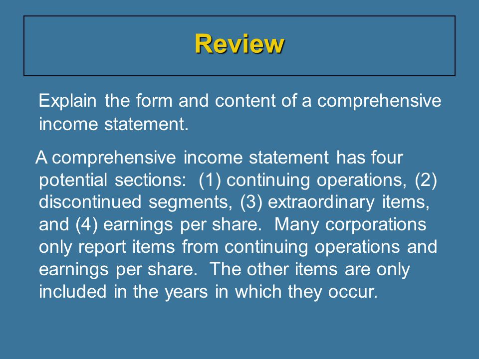 Review Explain the form and content of a comprehensive income statement.