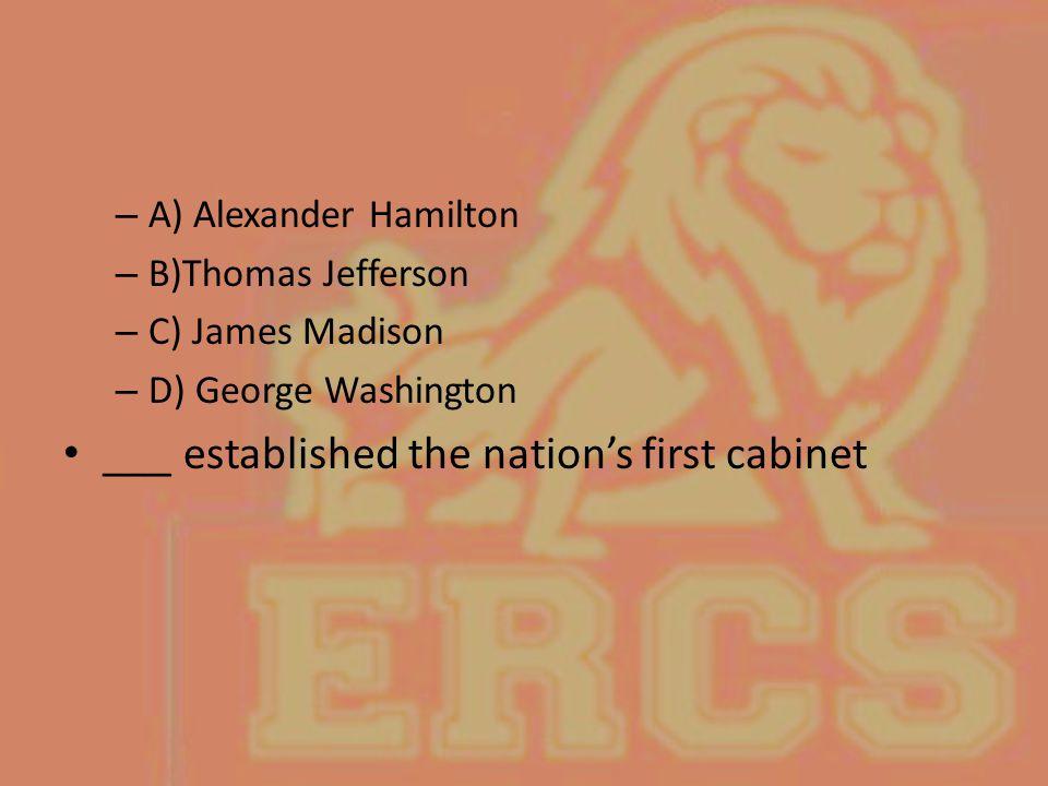 ___ established the nation's first cabinet