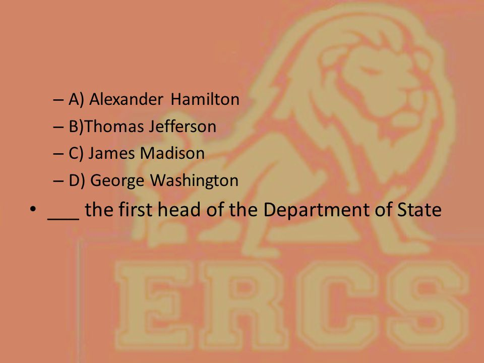 ___ the first head of the Department of State
