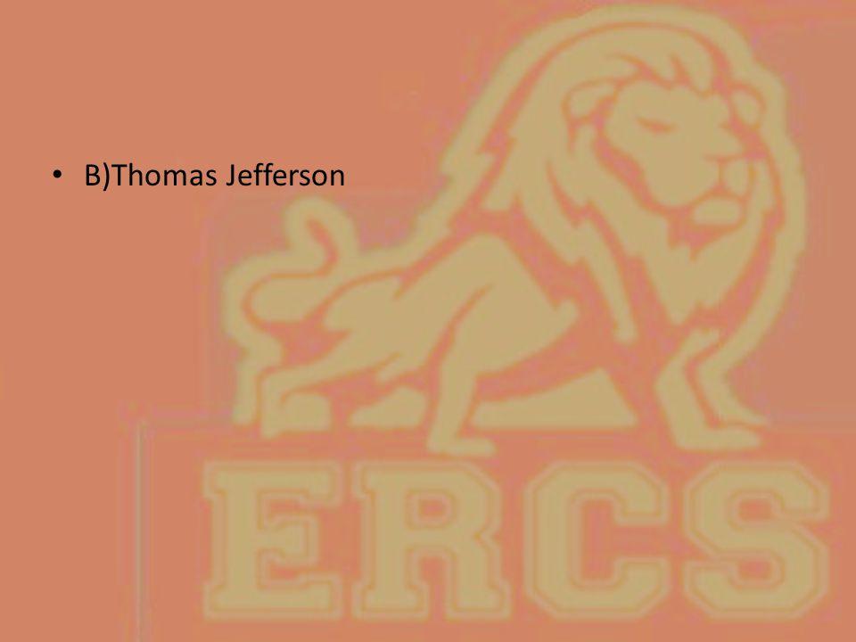 B)Thomas Jefferson
