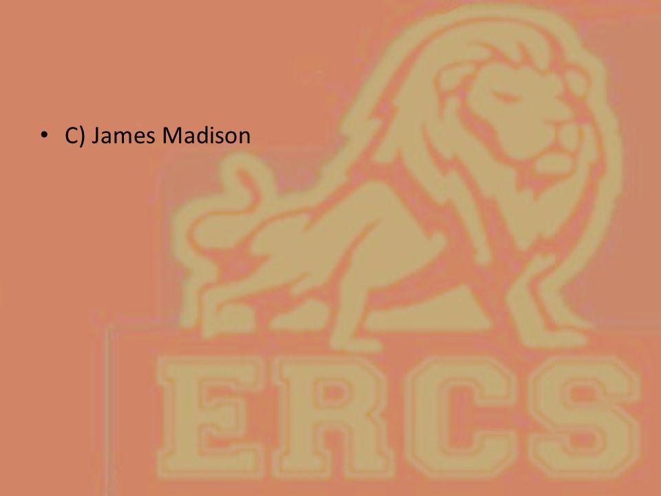 C) James Madison