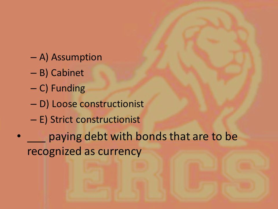 ___ paying debt with bonds that are to be recognized as currency