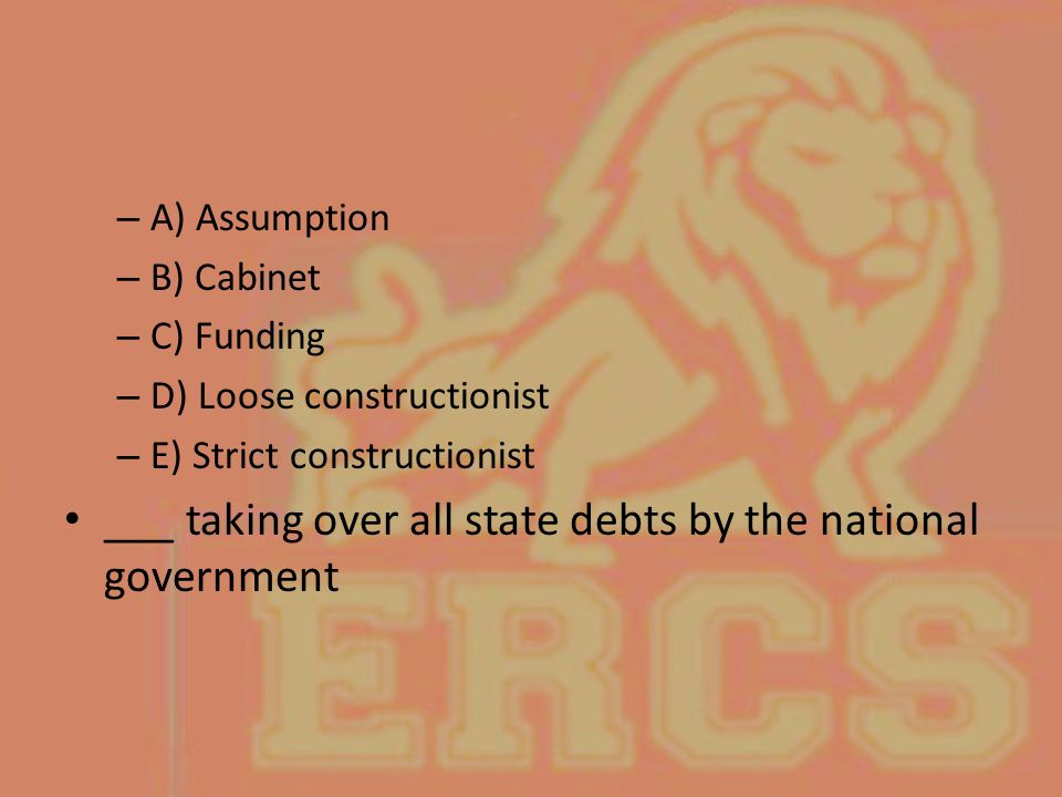 ___ taking over all state debts by the national government