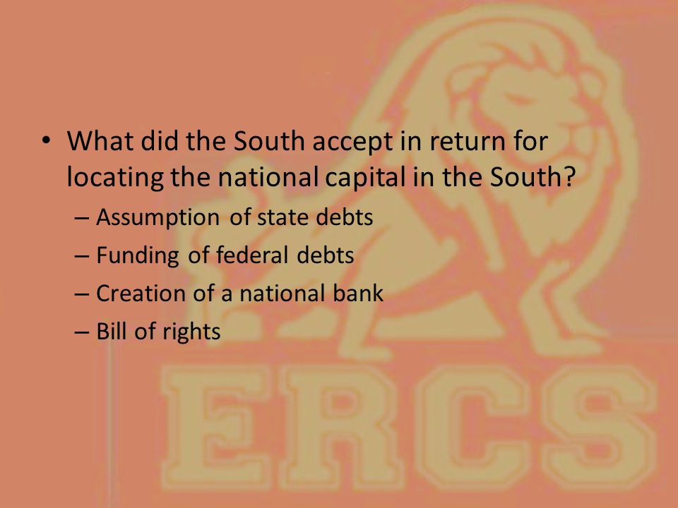 What did the South accept in return for locating the national capital in the South