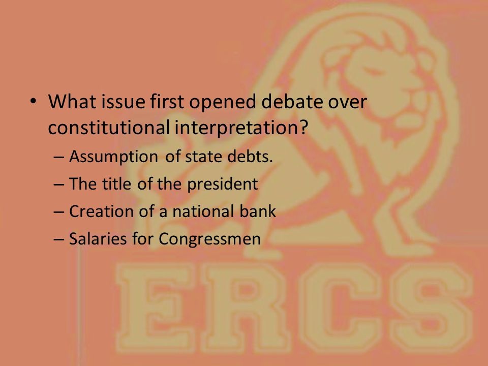 What issue first opened debate over constitutional interpretation