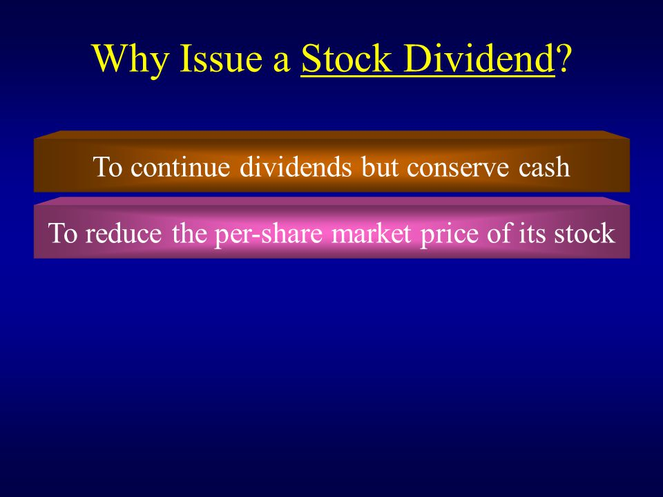 Why Issue a Stock Dividend