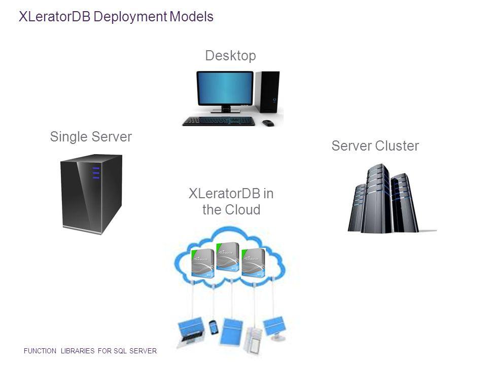 XLeratorDB Deployment Models