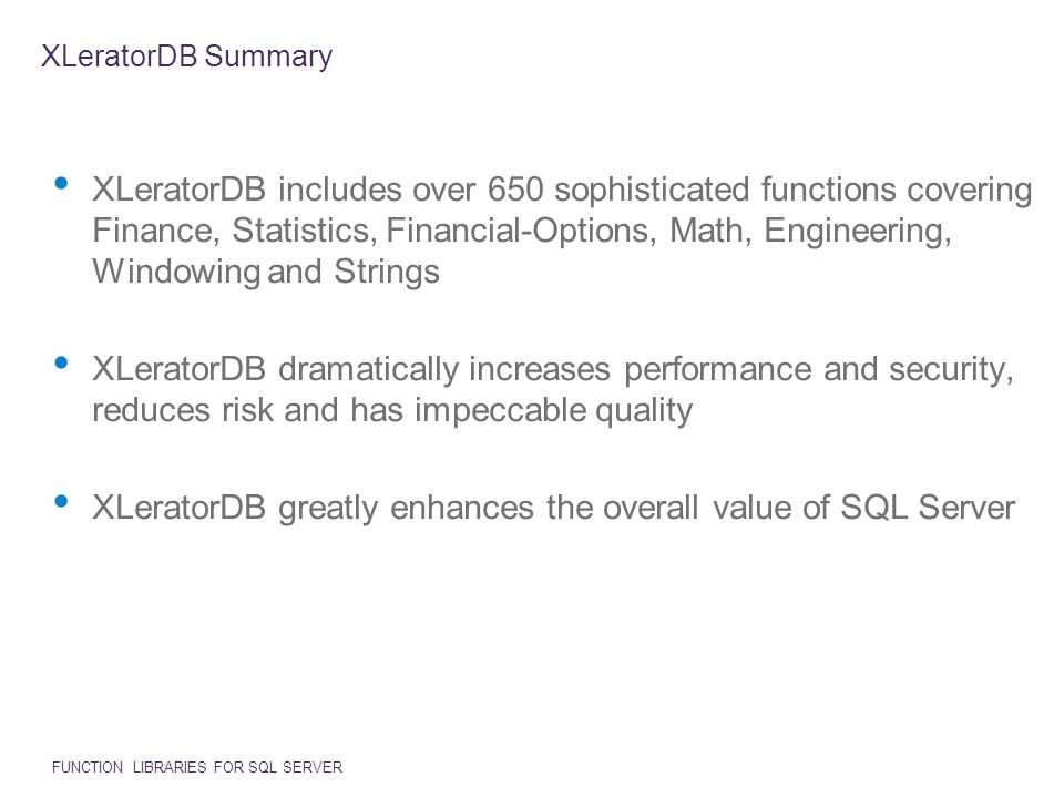 XLeratorDB greatly enhances the overall value of SQL Server