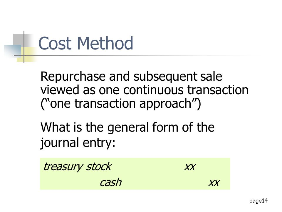 Cost Method Repurchase and subsequent sale viewed as one continuous transaction ( one transaction approach )