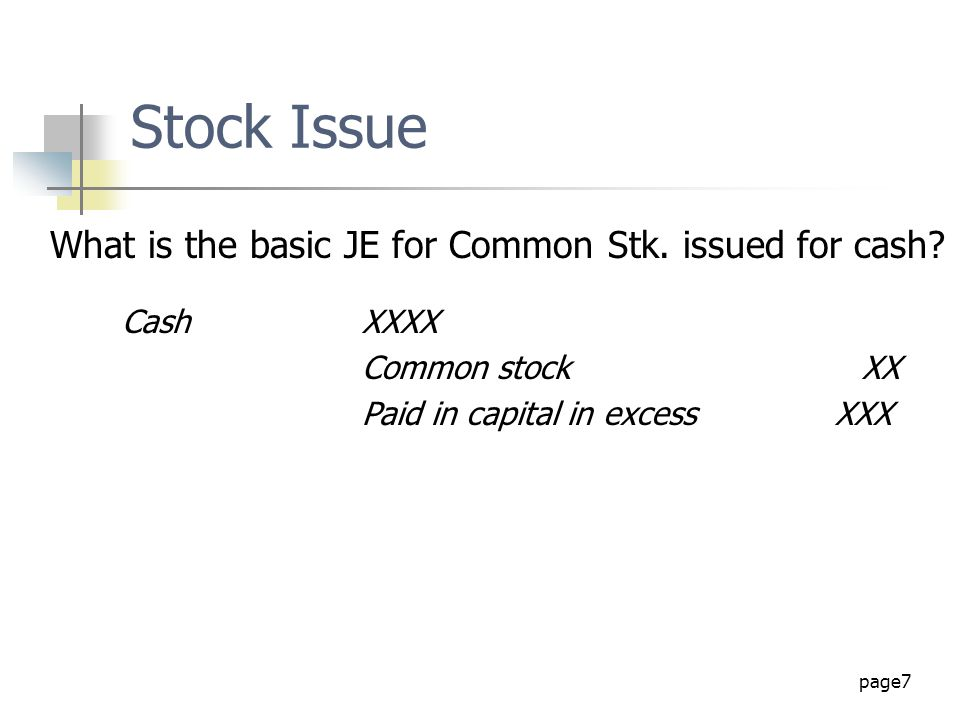 Stock Issue What is the basic JE for Common Stk. issued for cash