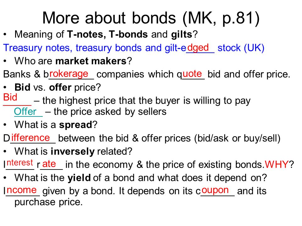 More about bonds (MK, p.81) Meaning of T-notes, T-bonds and gilts