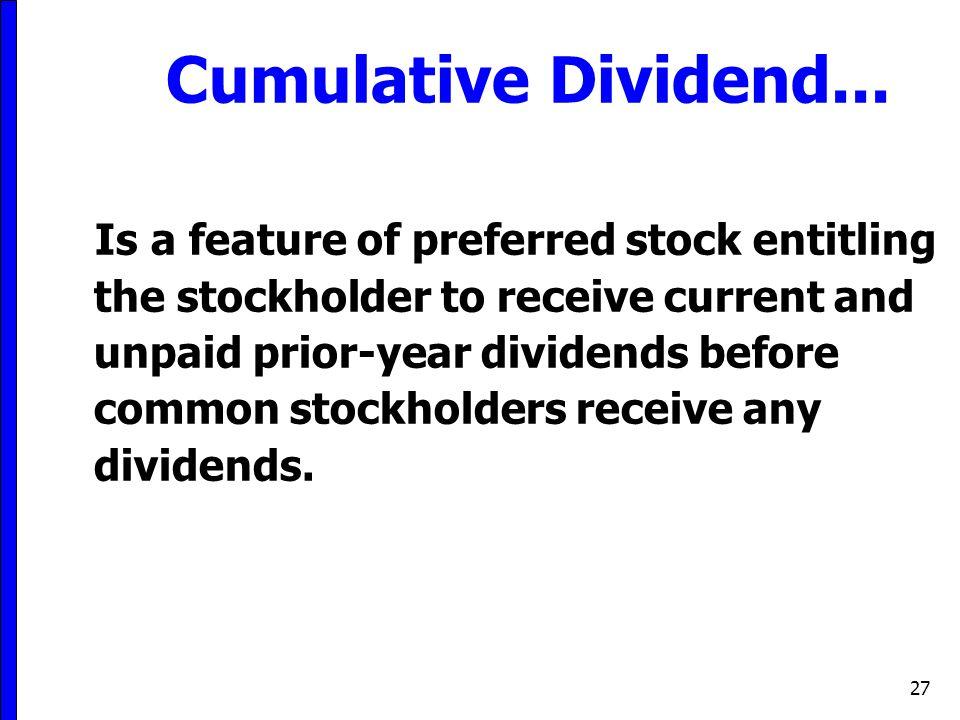 Cumulative Dividend...