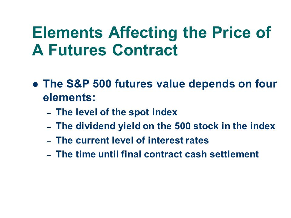 Elements Affecting the Price of A Futures Contract