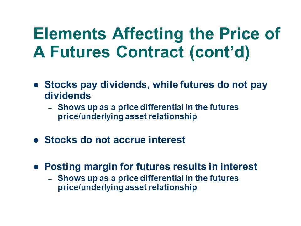Elements Affecting the Price of A Futures Contract (cont'd)