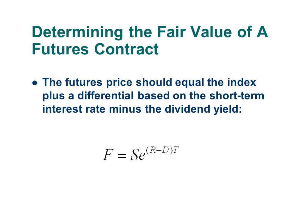 Determining the Fair Value of A Futures Contract