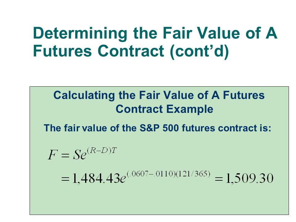 Determining the Fair Value of A Futures Contract (cont'd)