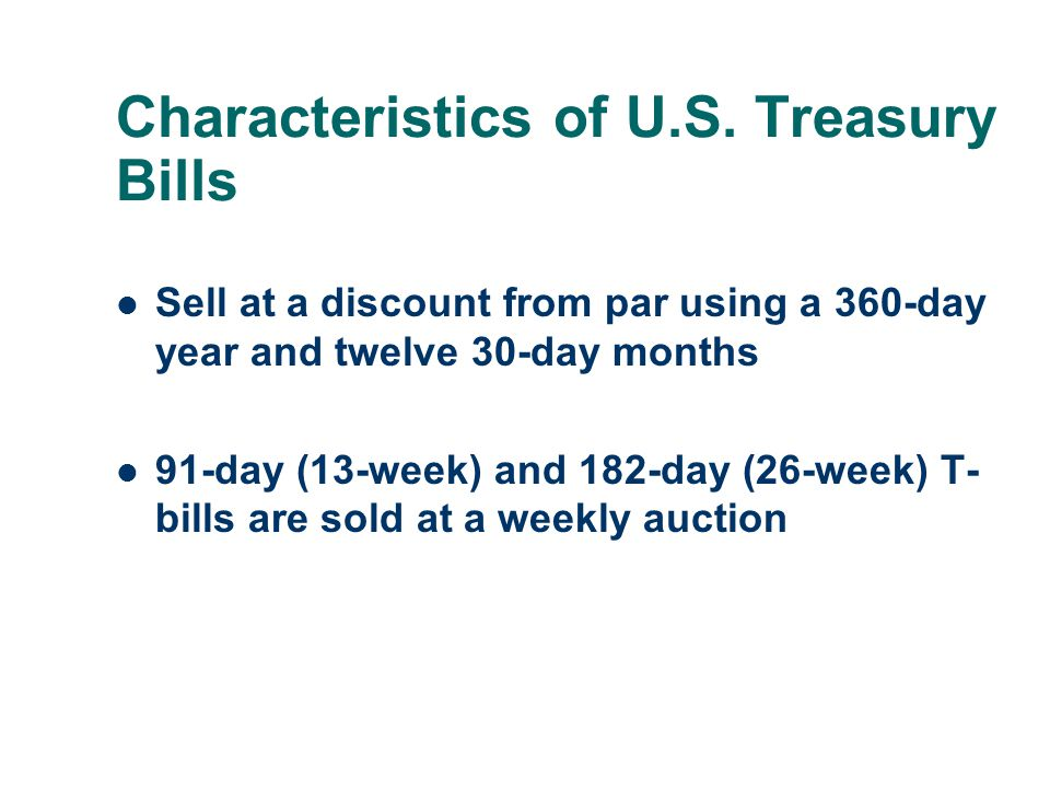 Characteristics of U.S. Treasury Bills